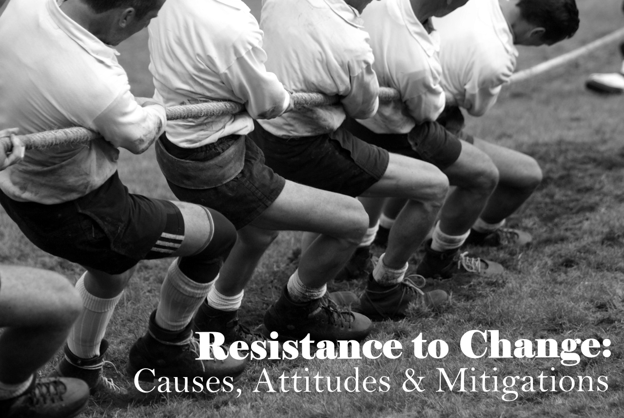 Resistance to Organizational Change. Causes, Attitudes and Mitigations